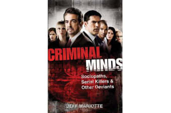 Criminal Minds - Sociopaths, Serial Killers, & Other Deviants