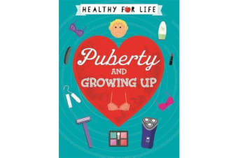 Healthy for Life - Puberty and Growing Up