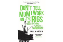 Don't Tell Mum I Work on the Rigs - (She Thinks I'm a Piano Player in a Whorehouse)