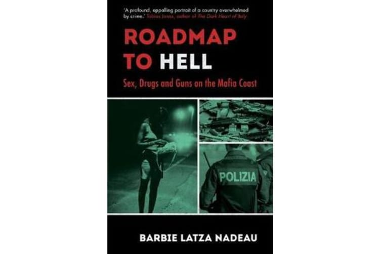 Roadmap to Hell - Sex, Drugs and Guns on the Mafia Coast