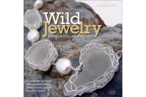 Wild Jewelry - Materials, Techniques, Inspiration