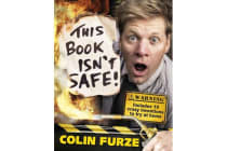 Colin Furze - This Book Isn't Safe!
