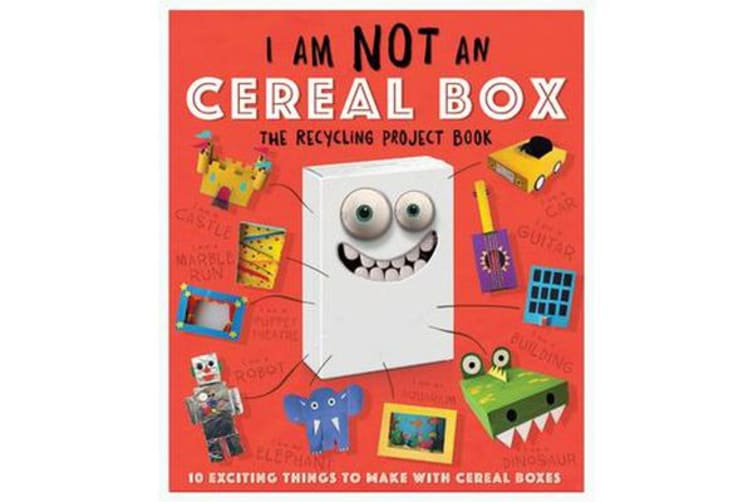 I Am Not A Cereal Box - The Recycling Project Book