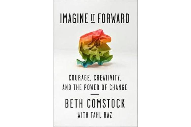 Imagine It Forward - Courage, Creativity, and the Power of Change