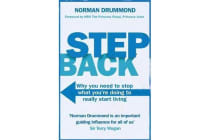 Step Back - Why you need to stop what you're doing to really start living