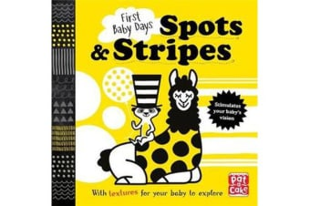 First Baby Days: Spots and Stripes - A touch-and-feel board book for your baby to explore
