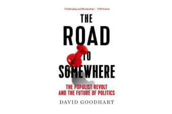 The Road to Somewhere - The Populist Revolt and the Future of Politics