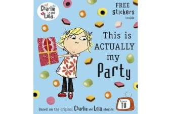 Charlie and Lola - This is Actually My Party