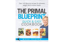 The Primal Blueprint Quick and Easy Cookbook - Over 100 delicious recipes for effortless weight loss and vibrant health