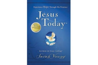 Jesus Today - Experience Hope Through His Presence