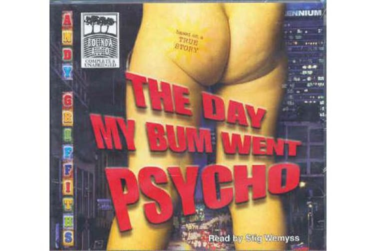 The Day My Bum Went Psycho