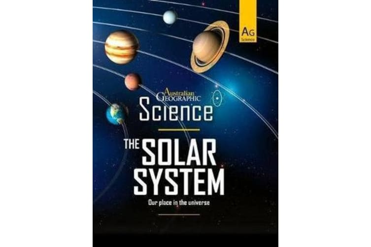 Australian Geographic Science - The Solar System