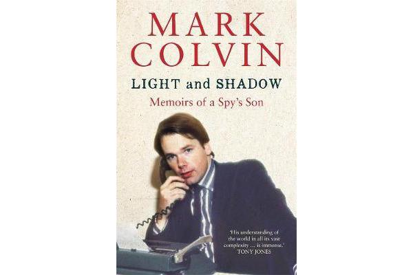 Light and Shadow Updated Edition - Memoirs of a Spy's Son