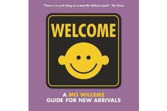 Welcome - A Mo Willems Guide for New Arrivals