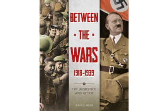 Between the Wars - 1918-1939: The Armistice and After