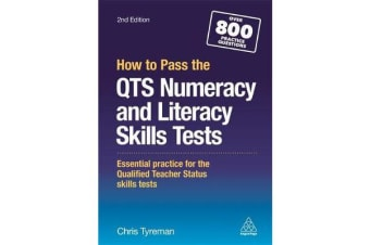 How to Pass the QTS Numeracy and Literacy Skills Tests - Essential Practice for the Qualified Teacher Status Skills Tests