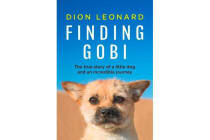 Finding Gobi (Main edition) - The True Story of a Little Dog and an Incredible Journey