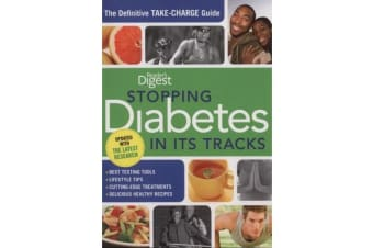 Stopping Diabetes in Its Tracks - The Definitive Take-Charge Guide