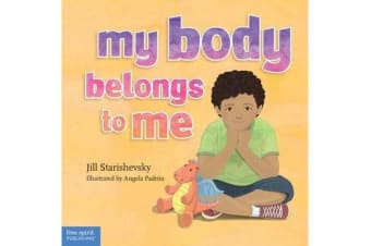 My Body Belongs to Me - A Book About Body Safety