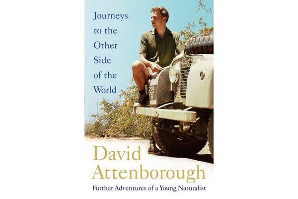 Journeys to the Other Side of the World - further adventures of a young naturalist