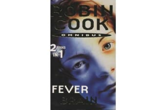 Robin Cook Omnibus: Fever and Brain