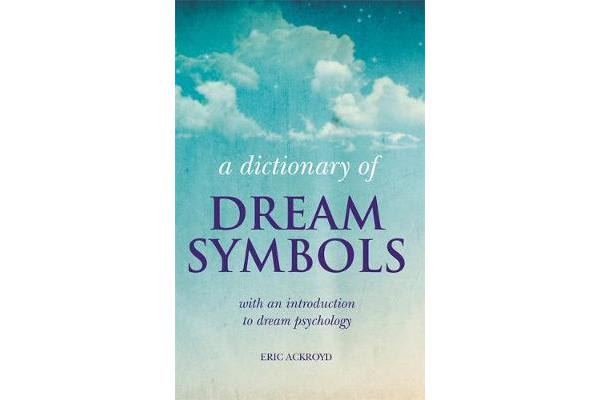 Image of A Dictionary of Dream Symbols - With an Introduction to Dream Psychology