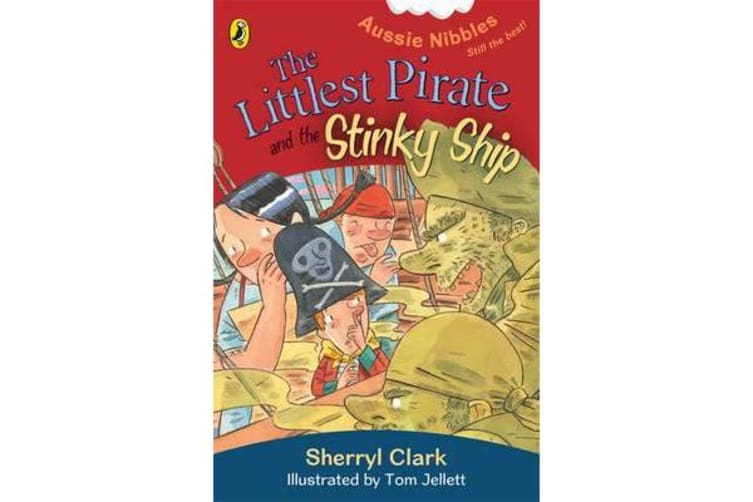 The Littlest Pirate And The Stinky Ship - Aussie Nibbles