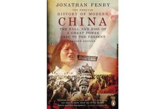 The Penguin History of Modern China - The Fall and Rise of a Great Power, 1850 to the Present, Second Edition