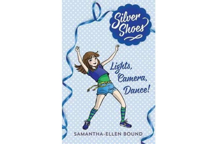 Silver Shoes 6 - Lights, Camera, Dance!