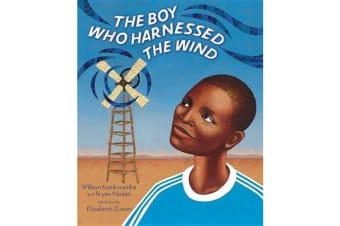 The Boy Who Harnessed the Wind - Picture Book Edition