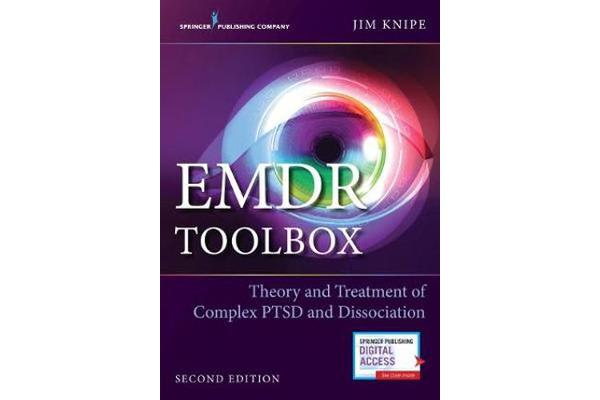 EMDR Toolbox - Theory and Treatment of Complex PTSD and Dissociation