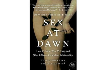 Sex at Dawn - How We Mate, Why We Stray, and What It Means for Modern Relationships