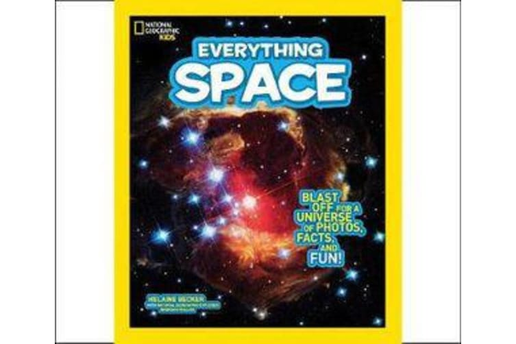 Everything Space - Blast off for a Universe of Photos, Facts, and Fun!