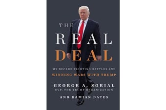 The Real Deal - My Decade Fighting Battles and Winning Wars with Trump