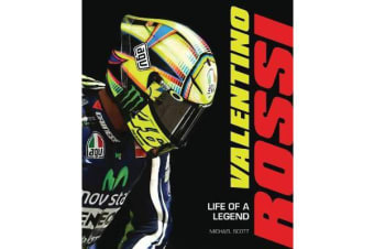 Valentino Rossi - Life of a Legend