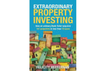 Extraordinary Property Investing - How an Ordinary Bank Teller Acquired 151 Properties in Less Than 10 Year
