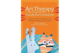 Art Therapy Cards for Children - Creative Prompts to Explore Feelings, Self-Esteem, Relationships and More