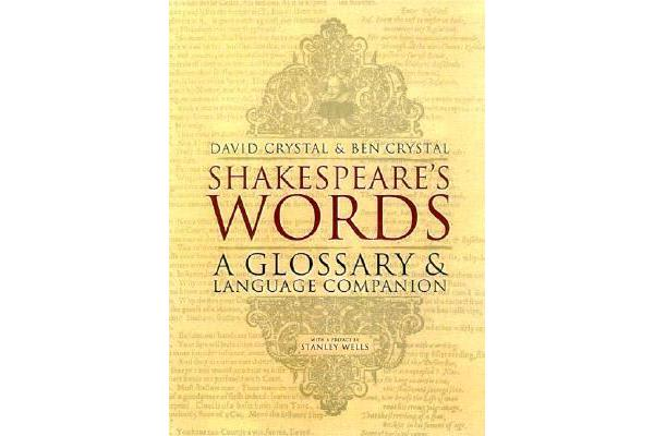 Shakespeare's Words - A Glossary and Language Companion