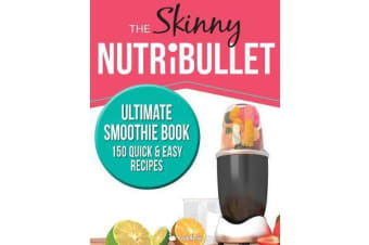 THE SKINNY NUTRIBULLET ULTIMATE SMOOTHIE BOOK