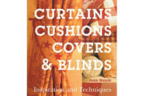 Curtains, Cushions, Covers and Blinds - Inspiration and Techniques