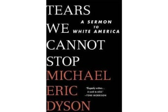 Tears We Cannot Stop - A Sermon to White America