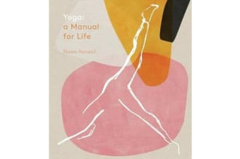 Yoga - A Manual for Life