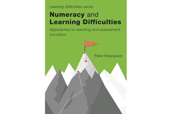 Numeracy and Learning Difficulties - Approaches to Teaching and Assessment