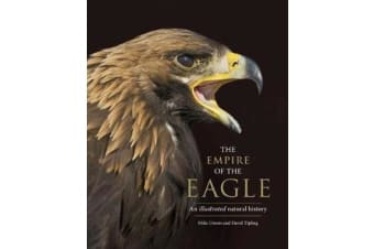 The Empire of the Eagle - An Illustrated Natural History