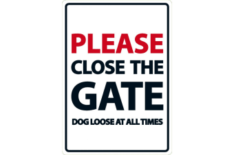 Best Pets Please Close The Gate Dog Loose at all Times Sign (May Vary) (14.8x21cm)