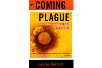 The Coming Plague - Newly Emerging Diseases in a World Out of Balance