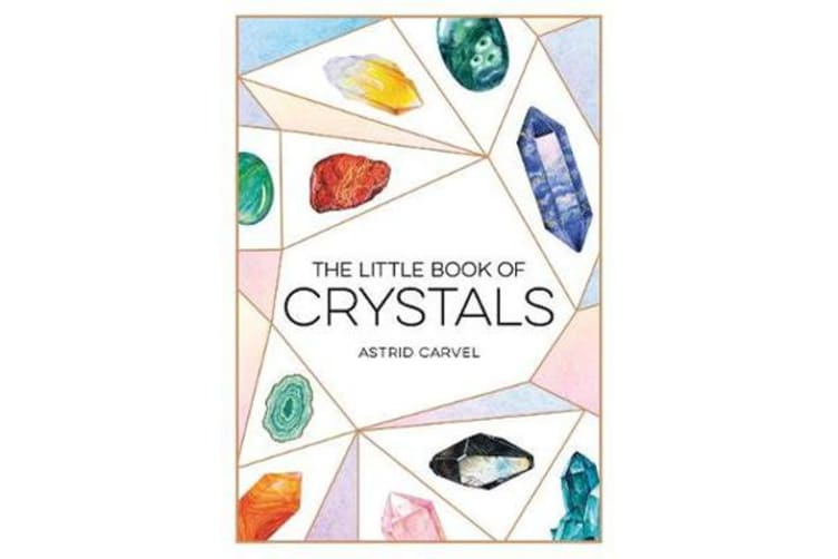 The Little Book of Crystals - A Beginner's Guide to Crystal Healing