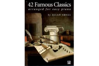 42 Famous Classics Arranged for Easy Piano