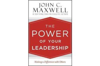 The Power of Your Leadership - Making a Difference with Others