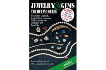 Jewelry & Gems--The Buying Guide, 8th Edition - How to Buy Diamonds, Pearls, Colored Gemstones, Gold & Jewelry with Confidence and Knowledge